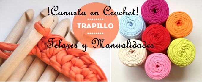 Tejidos: Canasta Crochet Paso a Paso - Telares & Manualidades