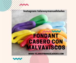 FONDANT CASERO CON MALVAVISCOS