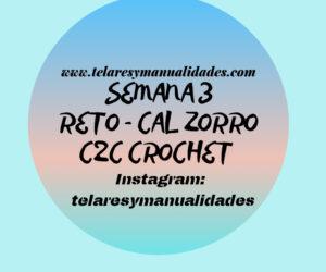 SEMANA 3 CAL C2C Crochet Zorro
